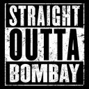 Straight Outta Bombay
