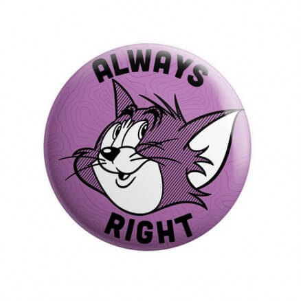 Always Right - Tom & Jerry Official Badge