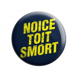 Noice Toit Smort - Badge