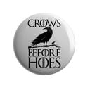 Crows Before Hoes - Badge
