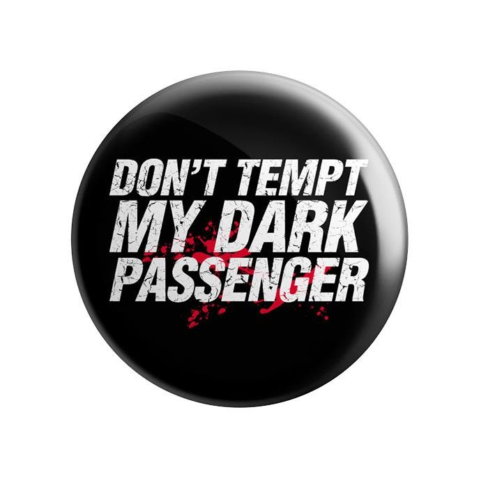 My Dark Passenger - Badge