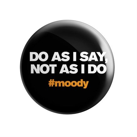 Do As I Say, Not As I Do- Badge