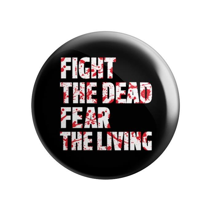 Fight The Dead, Fear The Living - Badge