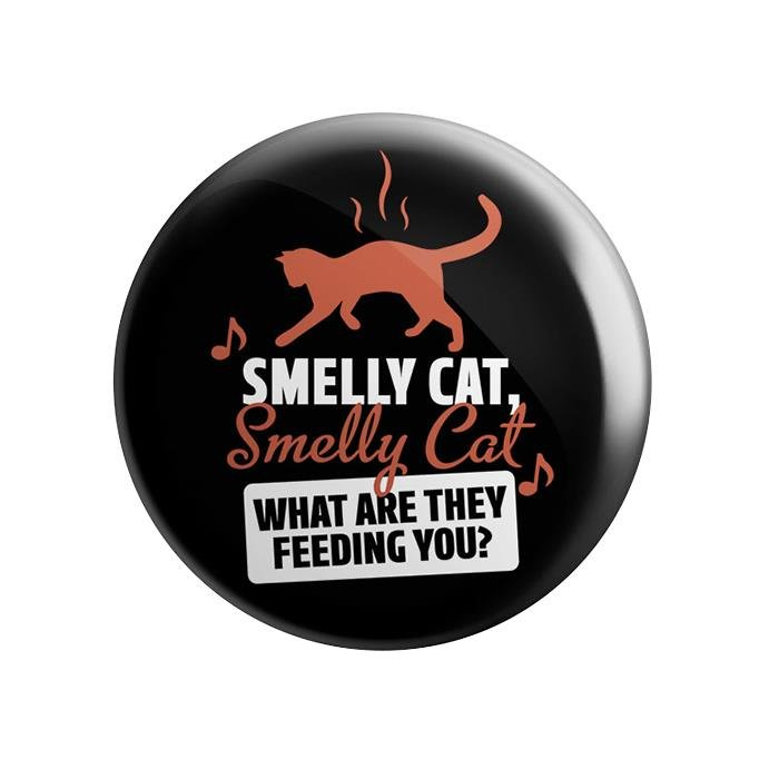 Smelly Cat - Badge