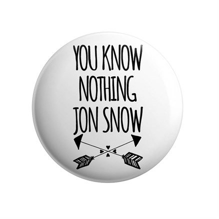 You Know Nothing Jon Snow - Badge