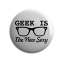 Geek Is The New Sexy - Badge