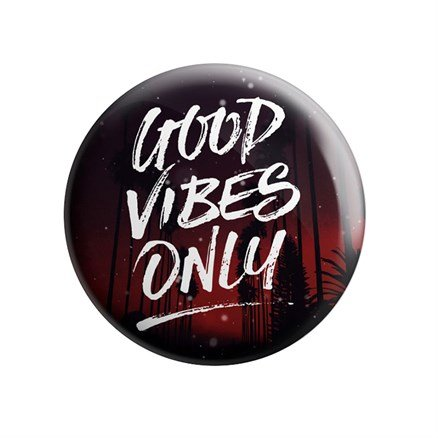 Good Vibes Only - Badge
