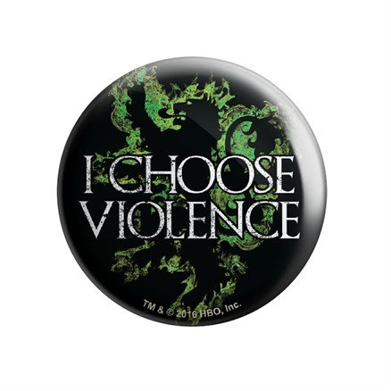 I Choose Violence - Game Of Thrones Official Badge