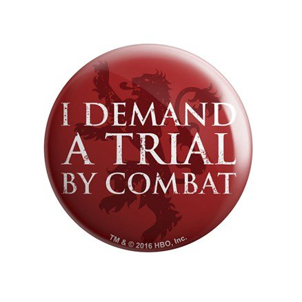 I Demand A Trial By Combat - Game Of Thrones Official Badge