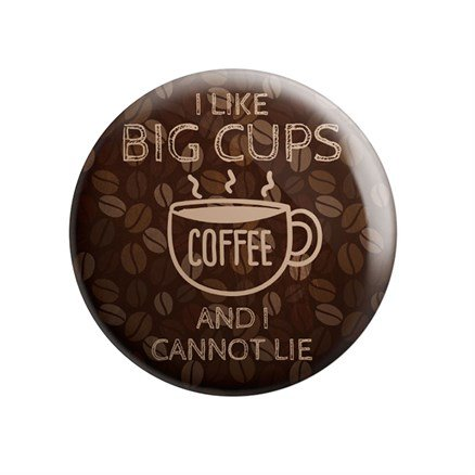 I Like Big Cups - Badge