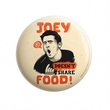 Joey Doesn't Share Food - Friends Official Badge