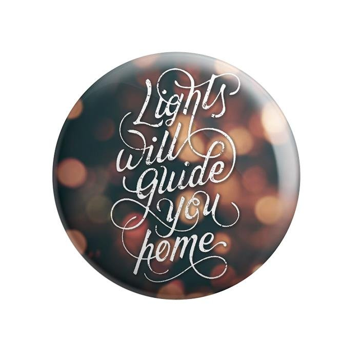 Lights Will Guide You Home - Badge