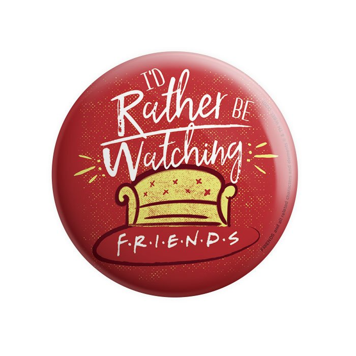 Rather Be Watching - Friends Official Badge