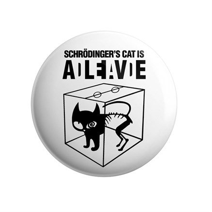 Schrodinger's Cat - Badge
