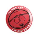 Cartman: Big Boned - South Park Official Badge