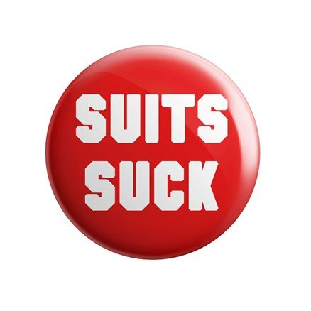 Suits Suck - Badge