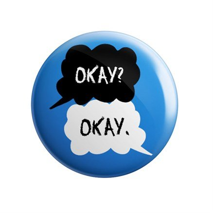 The Fault In Our Stars: Okay Okay - Badge