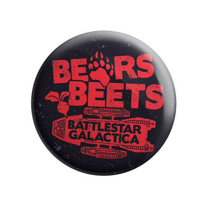 Bears. Beets. Battlestar Galactica. - Badge