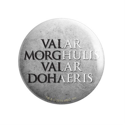 Valar Morghulis - Game Of Thrones Official Badge