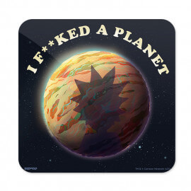 I F**ked A Planet - Rick And Morty Official Coaster