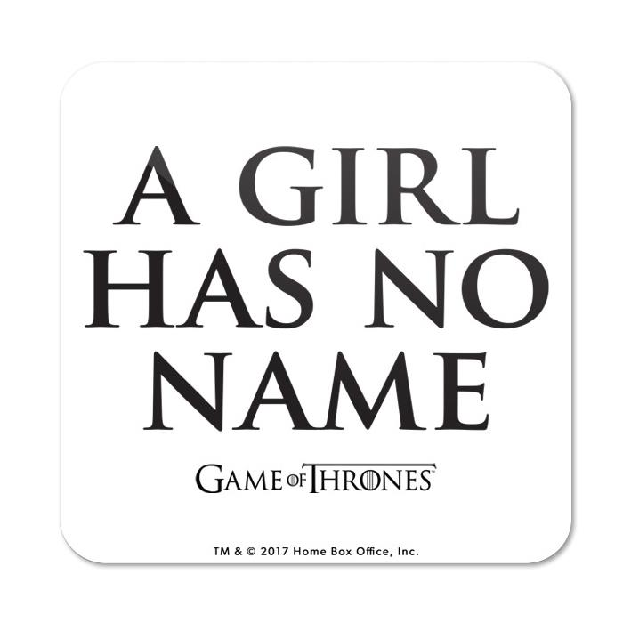 A Girl Has No Name - Game Of Thrones Official Coaster