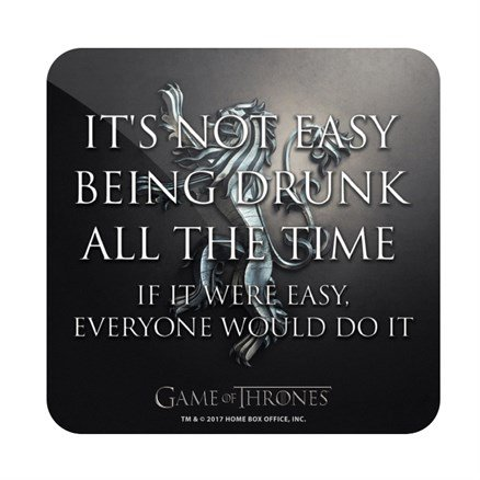 It's Not Easy Being Drunk - Game Of Thrones Official Coaster