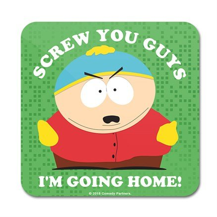 Screw You Guys, I'm Going Home - South Park Official Coaster