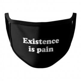 Existence Is Pain - Face Mask