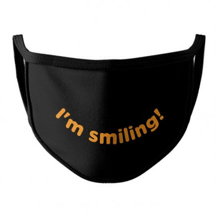 I'm Smiling - Face Mask