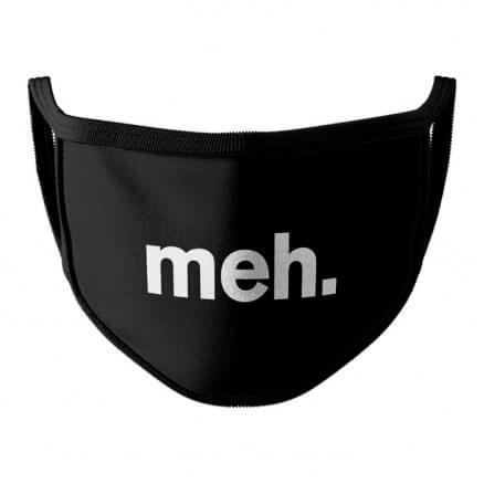 Meh. - Face Mask
