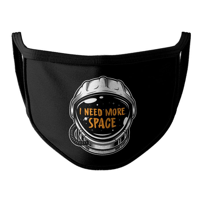 Need More Space - Face Mask