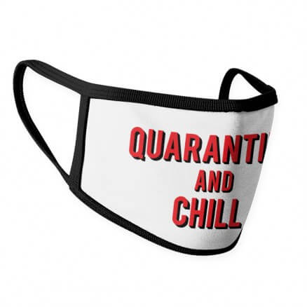 Quarantine And Chill - Face Mask