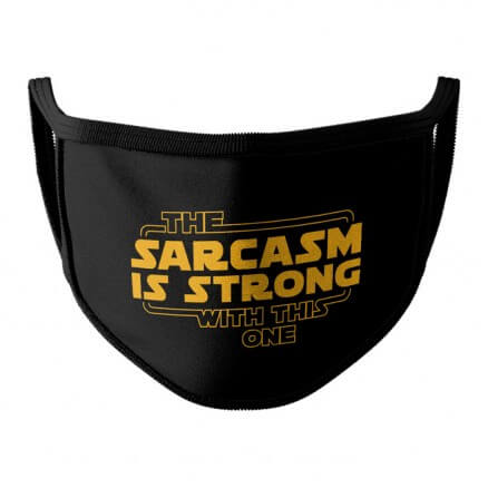 Sarcasm Is Strong - Face Mask