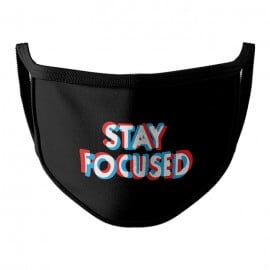 Stay Focused - Face Mask