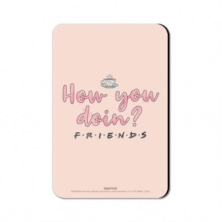 How You Doin - Friends Official Fridge Magnet
