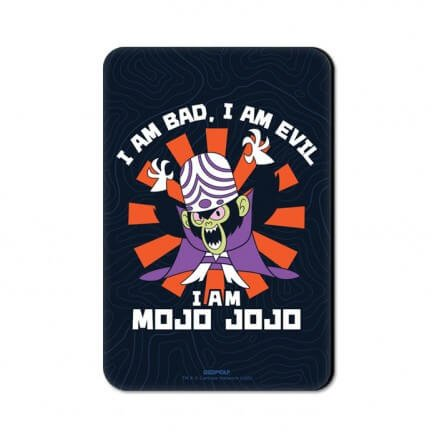 I Am Mojo Jojo - The Powerpuff Girls Official Fridge Magnet