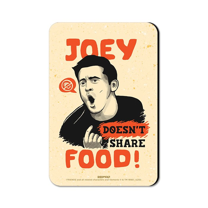 Joey Doesn't Share Food - Friends Official Fridge Magnet