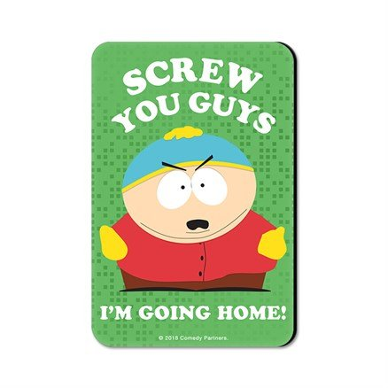Screw You Guys, I'm Going Home - South Park Official Fridge Magnet