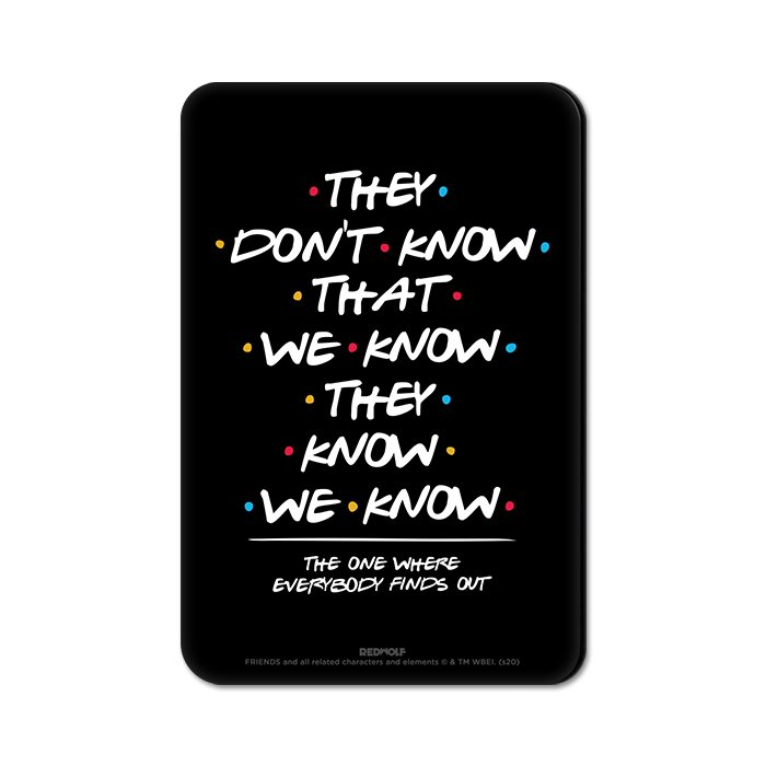 They Don't Know - Friends Official Fridge Magnet