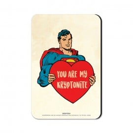 You Are My Kryptonite - Superman Official Fridge Magnet