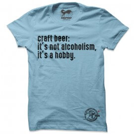 Craft Beer: It's A Hobby (Sky Blue) - Drifters Official T-shirt