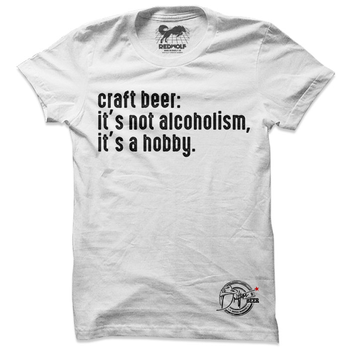 Craft Beer: It's A Hobby (White) - Drifters Official T-shirt
