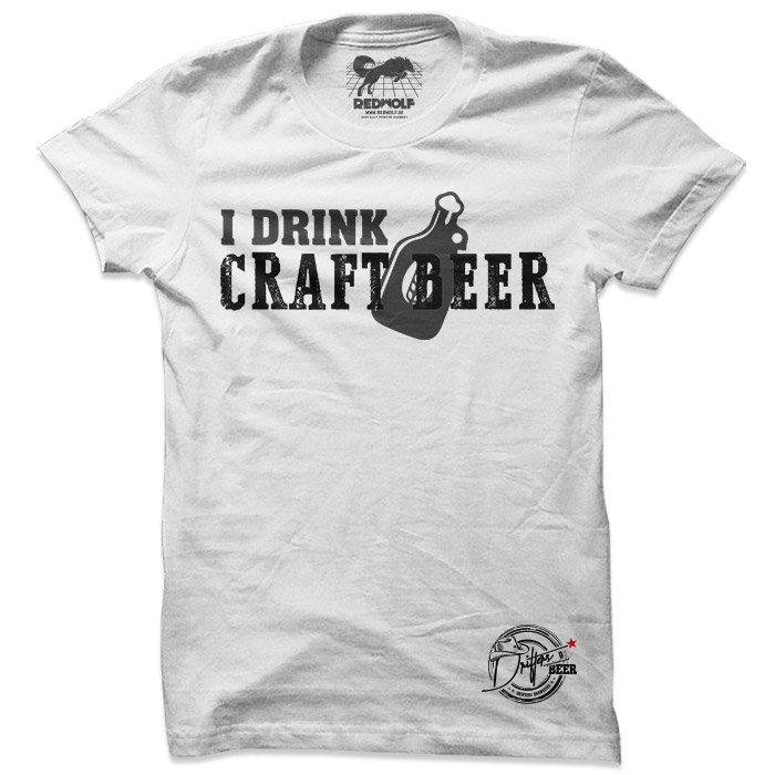 I Drink Craft Beer (White) - Drifters Official T-shirt