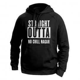 Straight Outta No Chill Nagar - Sweatshirt [Pre-order - Ships on 10th January 2018]