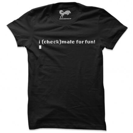 I Checkmate For Fun (Black) - T-shirt