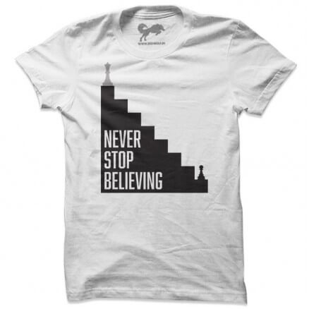 Never Stop Believing - T-shirt