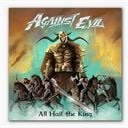 Against Evil: All Hail The King T-Shirt + CD Combo [Pre order - Ships 2nd April 2018]