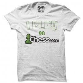 I Play On Chess.com (White) - T-shirt