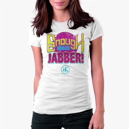 Enough Jibber Jabber (White) - Women's T-Shirt