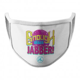 Enough Jibber Jabber (White) - Face Mask